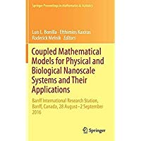 Coupled Mathematical Models for Physical and Biological Nanoscale Systems and Their Applications: Banff International Research Station Banff Canada. Proceedings in Mathematics & Statistics【洋書】 [並行輸入品]