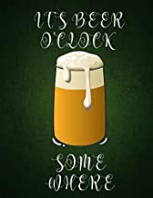 It's Beer O'clock Somewhere: Blank Mixed Drinks and Cocktail Recipe Book, Mixology Notebook Journal Record To Write & Fill In, Organize & Reference ... 120 Pages (Bartending Recipe Collection Book)