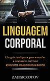 Linguagem Corporal: Um guia inteligente para entender a linguagem corporal (Aprimorando a linguagem silenciosa dos alfas)