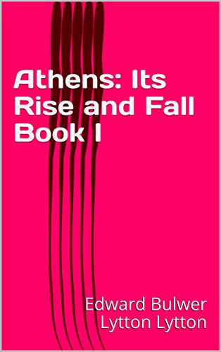 Athens: Its Rise and Fall Book I (English Edition)