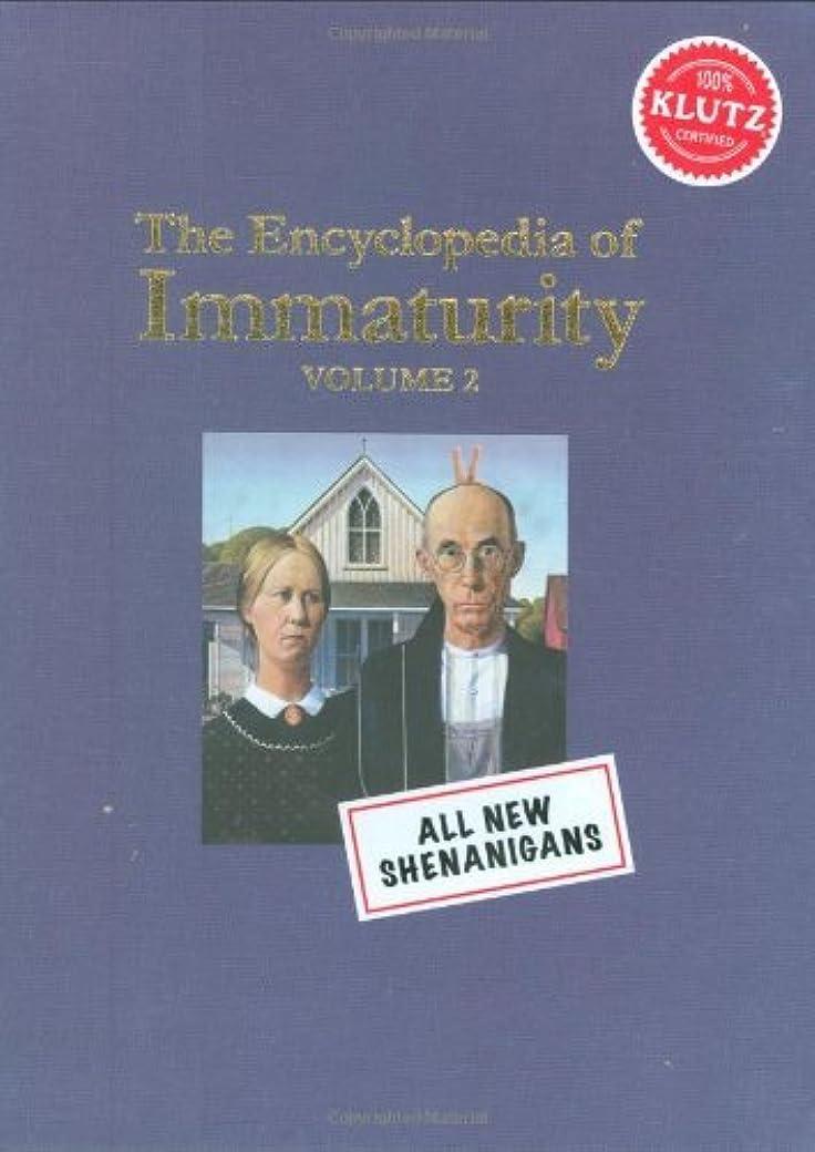 松の木気取らない発行Klutz The Encyclopedia of Immaturity: Volume 2 Book [並行輸入品]