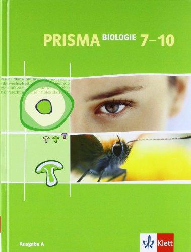 PRISMA Biologie 7-10. Ausgabe A: Schülerbuch Klasse 7-10: Für den naturwissenschaftlichen Unterricht in der Sekundarstufe I. Berlin, Hessen, ... Hamburg (PRISMA Biologie. Ausgabe ab 2005)