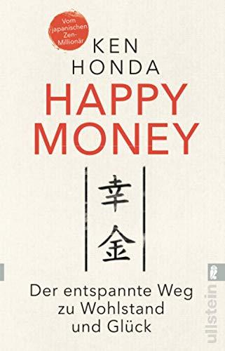 Happy Money: Der entspannte Weg zu Wohlstand und Glück