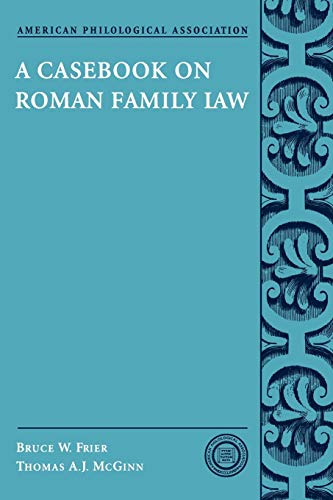 A Casebook on Roman Family Law (Society for Classical Studies Classical Resources (No. 5))