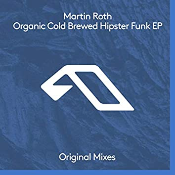 Organic Cold Brewed Hipster Funk EP