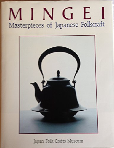 Compare Textbook Prices for Mingei: Masterpieces of Japanese Folkcraft First Edition Edition ISBN 9784770015822 by Not Available