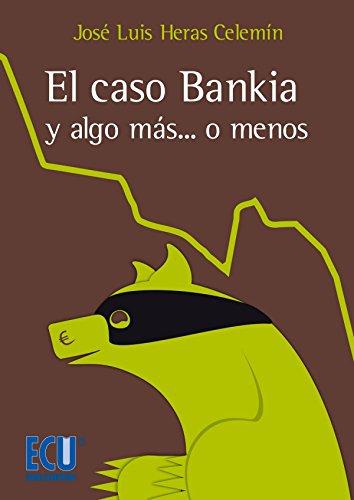 El caso Bankia y algo más... o menos (ECU)