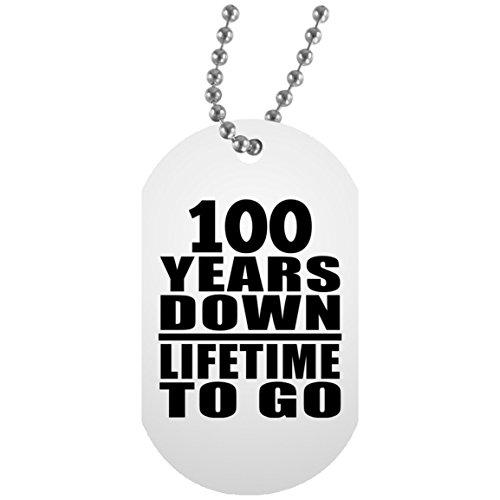 100th Anniversary 100 Years Down Lifetime To Go - Military Dog Tag Militär Hundemarke Weiß Silberkette ID-Anhänger - Geschenk zum Geburtstag Jahrestag Muttertag Vatertag Ostern