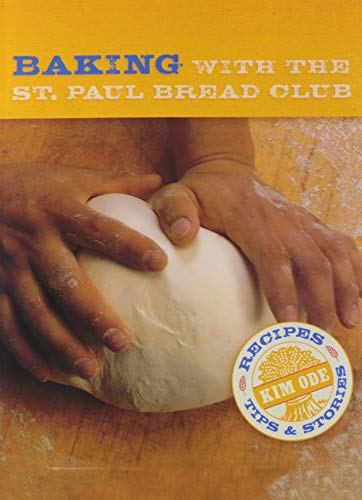 Baking with the St Paul Bread Club: Recipes, Tips, and Stories