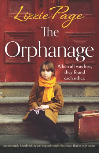 The Orphanage: An absolutely heartbreaking and unputdownable historical fiction page-turner (Shilling Grange Children's Home)