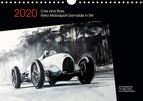Cars and Stars, Retro-Motorsport-Gemälde in SW (Wandkalender 2020 DIN A4 quer): Stars und ihre Vorlieben für schnelle Autos sind oft schicksalhaft ... 14 Seiten ) (CALVENDO Mobilitaet)