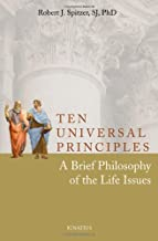 Ten Universal Principles: A Brief Philosophy of the Life Issues