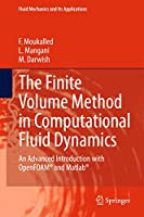 The Finite Volume Method in Computational Fluid Dynamics: An Advanced Introduction with OpenFOAM® and Matlab (Fluid Mechanics and Its Applications (113))
