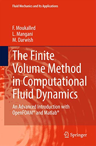 The Finite Volume Method in Computational Fluid Dynamics: An Advanced Introduction with OpenFOAM® an...