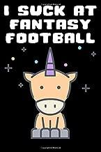 I Suck at Fantasy Football: Unicorn Rainbow Loser I Suck At Fantasy Football Loser Finishes Last Punishment Notebook