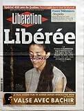 LIBERATION [No 8447] du 03/07/2008 - SPECIAL 400 ANS DE QUEBEC REPORTAGES DANS TOUT LE JOURNAL - FRANCE TELEVISIONS STUPIDE LE MOT DE PATRICK DE CAROLIS A L'ADRESSE DE NICOLAS SARKOZY FAIT ENCORE MONTER LA TENSION - LIBEREE LA FRANCO COLOMBIENNE INGRID BETANCOURT AUX MAINS DES FARC DEPUIS SIX ANS A ETE LIBEREE HIER SOIR AVEC 14 AUTRES OTAGES - PORTRAIT - AMIR KHADIR SAINT LAURENT RIVE GAUCHE PAR HELENE DESPIC POPOVIC