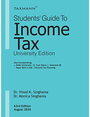 Taxmann's Students' Guide to Income Tax-University Edition-Amended up to July 20, 2020 (63rd Edition August 2020)