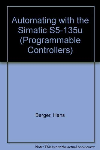 Automating With the Simatic S5-135U (Programmable Controllers)