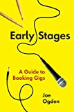 Early Stages: A Guide to Booking Gigs