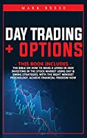 2 in 1: Day trading + Options: The bible on how to make a living in 2021 with investing in the stock market using day + Swing strategies the right mindset psychology. Achieve financial freedom