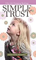 Simple Trust: Fifty Life Changing Readings