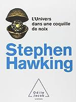 L'Univers dans une coquille de noix de Stephen Hawking