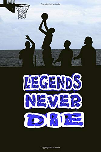 Legends Never Die: A Journal notebook of Basketball Legend KOBE memories (6 x 9 Blank Lined Notebook, 120 pages) booked Positive quotes, planner Simple and elegant.