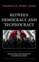 Between Democracy and Technocracy: Regulating Administrative Guidance in Japan