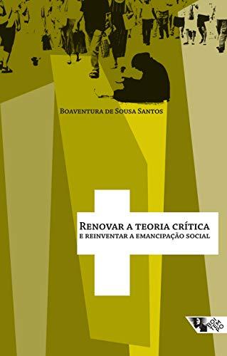 Renovar a teoria crítica e reinventar a emancipação social