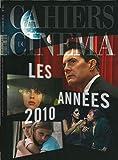 Cahiers du Cinema N 761 - Les Annees 2010 - Decembre 2019