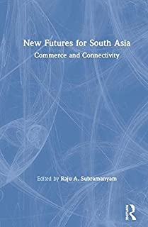 New Futures for South Asia: Commerce and Connectivity