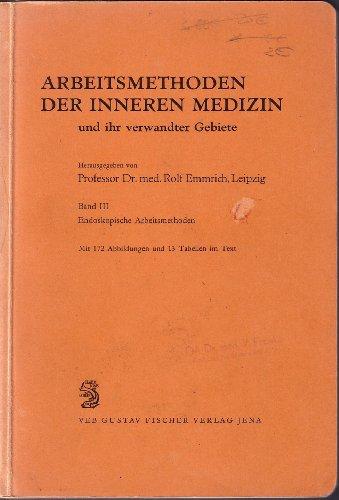 Arbeitsmethoden der inneren Medizin und ihr verwandter Gebiete. Bd. 3. Endoskopische Arbeitsmethoden