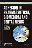 Adhesion in Pharmaceutical, Biomedical, and Dental Fields (Adhesion and Adhesives: Fundamental and Applied Aspects)