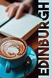 Edinburgh: Fringe Festival Handy Composition Book Journal Diary for Men, Women, Teen & Kids Vintage...