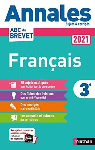 Annales ABC du Brevet 2021 - Français 3e - Sujets et corrigés + fiches de révisions
