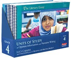 Units of Study in Opinion, Information, and Narrative Writing, Grade 4 (The Units of Study in Opinion, Information, and Narrative Writing Series)