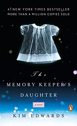 The Memory Keeper's Daughter: A Novelの詳細を見る