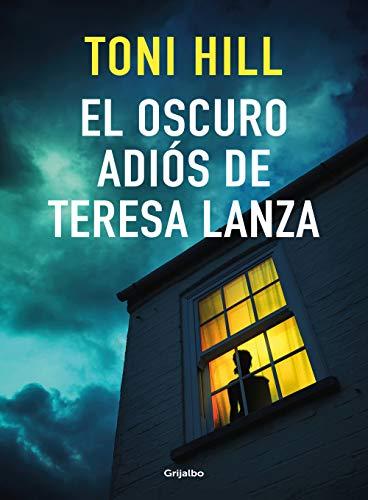 El oscuro adiós de Teresa Lanza de [Toni Hill]