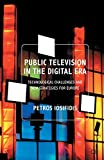 Public Television in the Digital Era: Technological Challenges and New Strategies for Europe