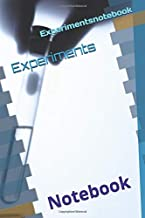Experiments Notebook 6x9 110 page: Experimentsnotebook
