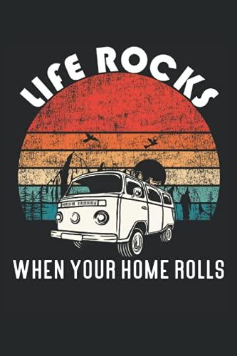 La vie bascule lorsque votre maison roule - Carnet Vanlife: Carnet DIN A5 (6x9) pour Van Life et Camping avec 120 pages lignées et jours de la semaine pour la fonction agenda
