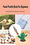 Punch Needle Book For Beginners: Amazing Pattern With Punch Needle With Instructions and Images: Punch Needle Guide Book