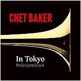 Chet Baker In Tokyo (The Complete Concert)
