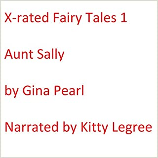 X-rated Fairy Tales 1: Aunt Sally audiobook cover art