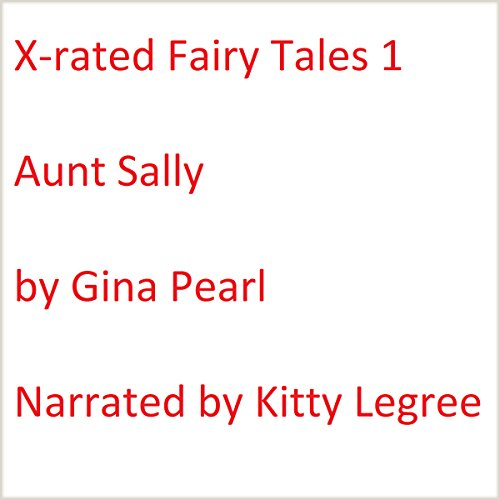 X-rated Fairy Tales 1: Aunt Sally cover art