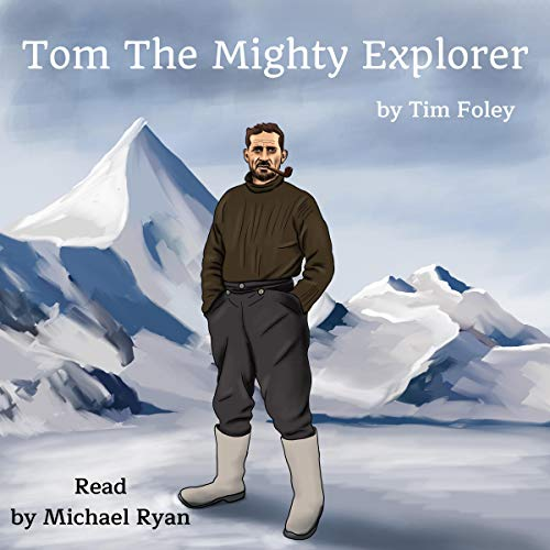 Tom the Mighty Explorer cover art