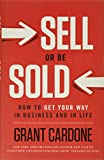 Real Estate Investing Books! - Sell or Be Sold: How to Get Your Way in Business and in Life