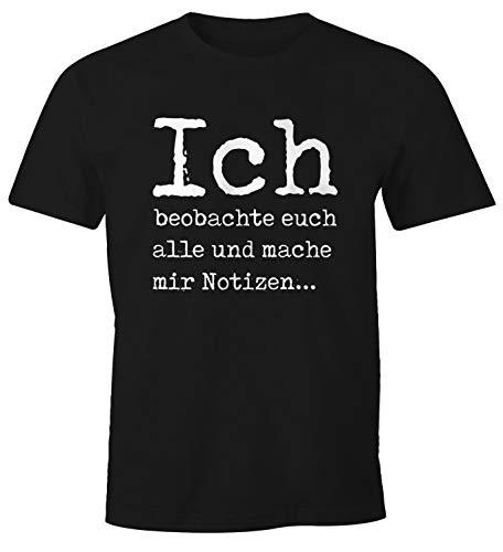 MoonWorks Lustiges Herren T-Shirt mit Spruch Ich beobachte euch alle und Mache Mir Notizen Fun-Shirt schwarz XL