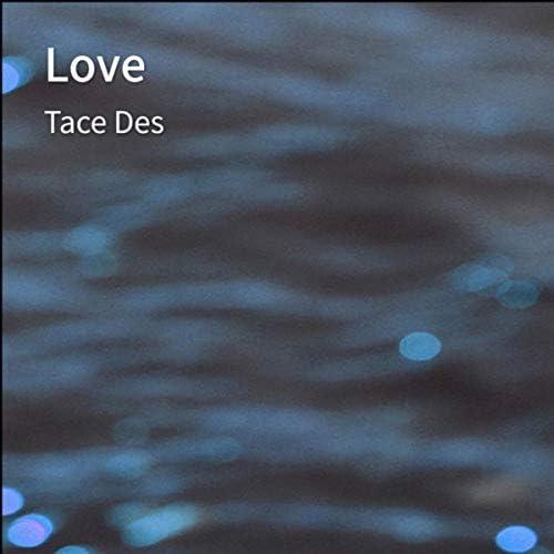 Tace Des