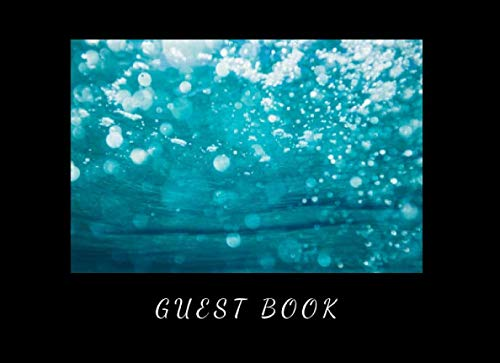 Guest Book: Beach, Ocean Log Guest Book for Vacation Home -  Rustic Cottage - Cabin - Vacation Rental - Airbnb - VRBO -  Guest House, Lake Home, Bed ... Bubbles (Guest Book Beach Edition, Band 5)